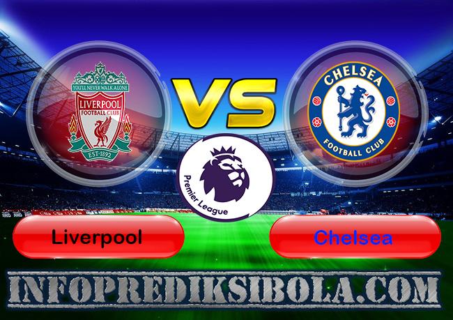 Prediksi skor Liverpool Vs Chelsea
