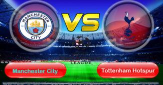 Prediksi Skor Manchester City vs Tottenham Hotspur