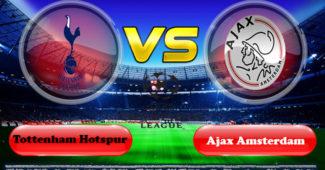 Prediksi Skor Tottenham Hotspur vs Ajax 1 Mei 2019