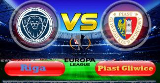 Prediksi Skor Riga vs Piast Gliwice 1 Agustus 2019