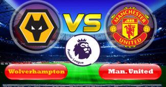 Prediksi Skor Wolverhampton Vs Manchester United 20 Agustus 2019