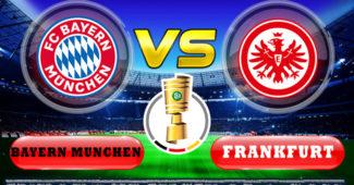 Bayern Munchen vs Frankfurt DFB-Pokal