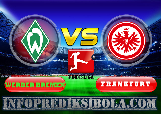 Prediksi Skor Werder Bremen vs Frankfurt