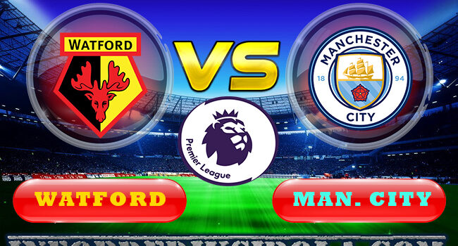 Watford vs Manchester City