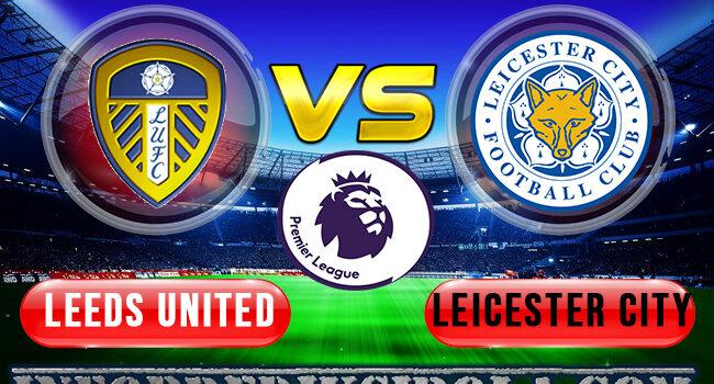 Prediksi Skor Leeds United vs Leicester City