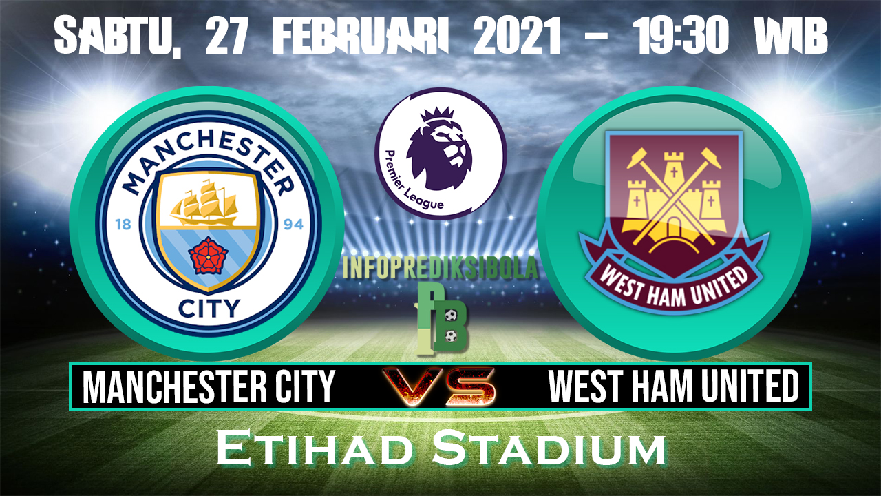 Prediksi Skor Manchester City Vs West Ham United