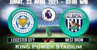 Prediksi Skor Leicester City vs West Brom