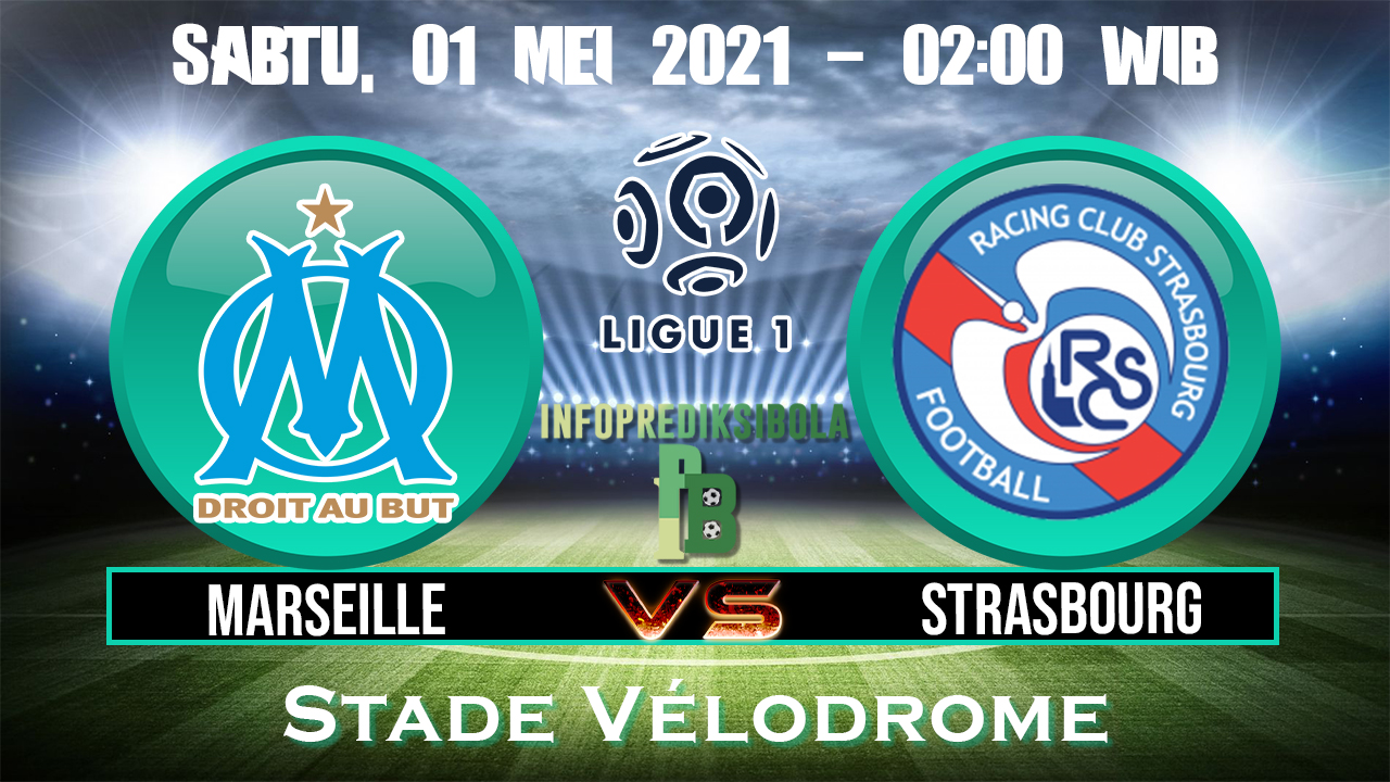 Prediksi Skor Marseille vs Strasbourg
