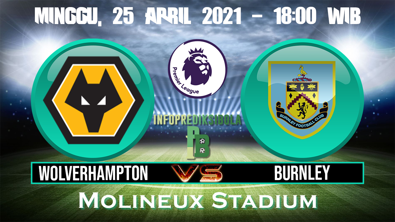 Prediksi Skor Wolverhampton vs Burnley